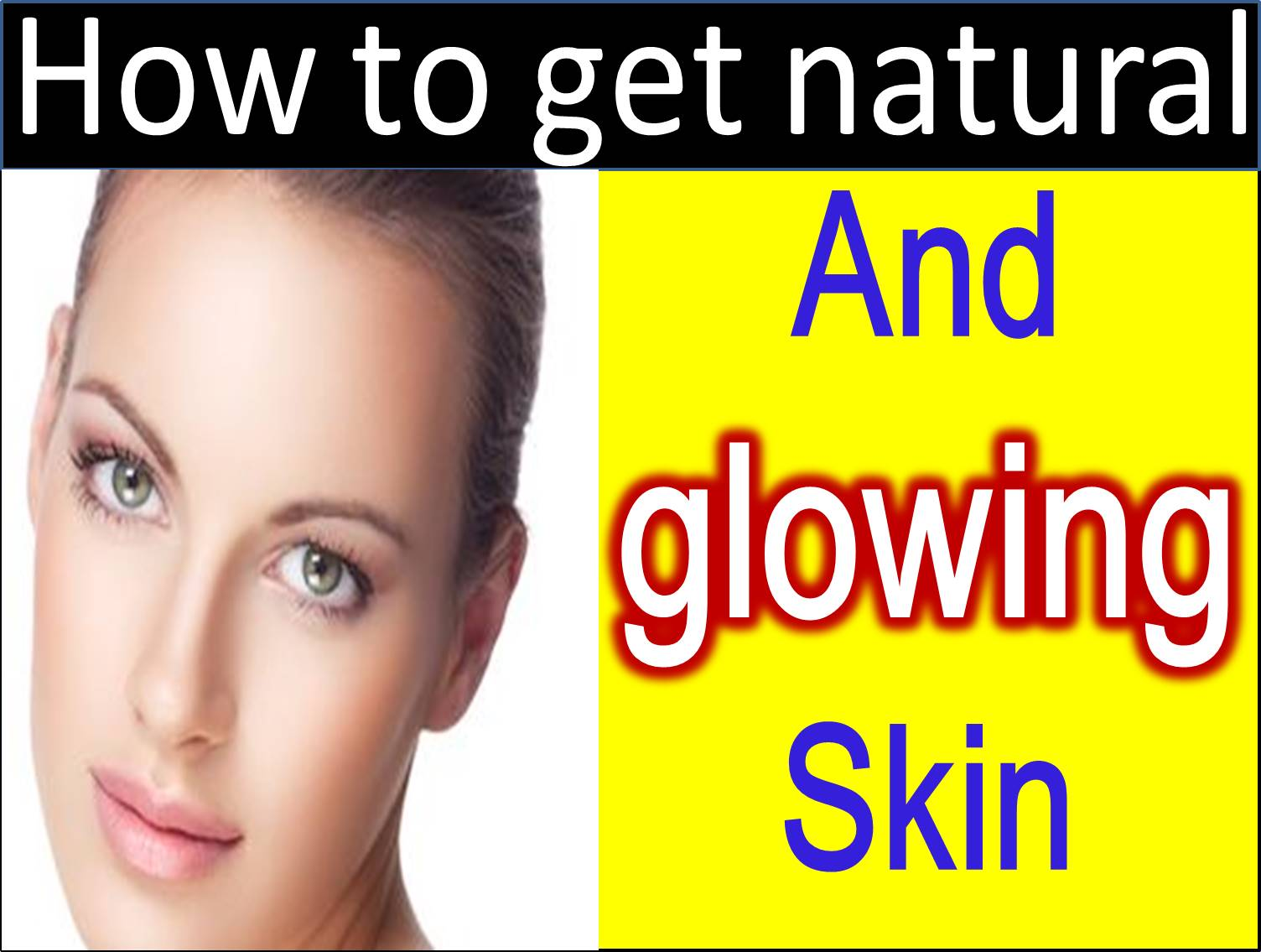 How To Get Fair Glowing Skin Home Remedies